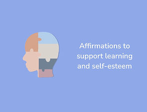 Affirmations to support learning and self-esteem.jpg