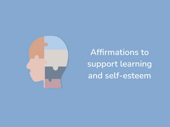 Affirmations to support learning and self-esteem