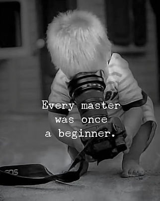 Every Master was once a beginner.jpg