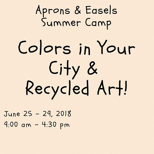 Colors in Your City & Recycled Art Camp