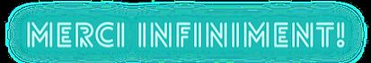 MERCI%20INFINIMENT!_edited.png