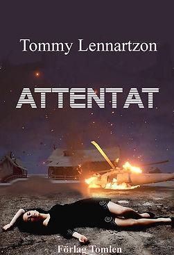 Romanen ATTENTAT av Tommy Lennartzon