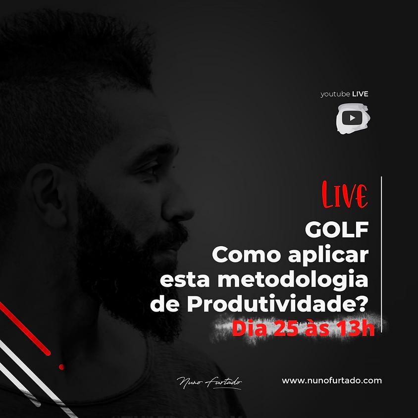 GOLF - Como aplicar esta metodologia de Produtividade? by Nuno Furtado