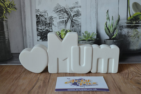 Ready To Paint Ceramic Mum Word 3D Freestanding