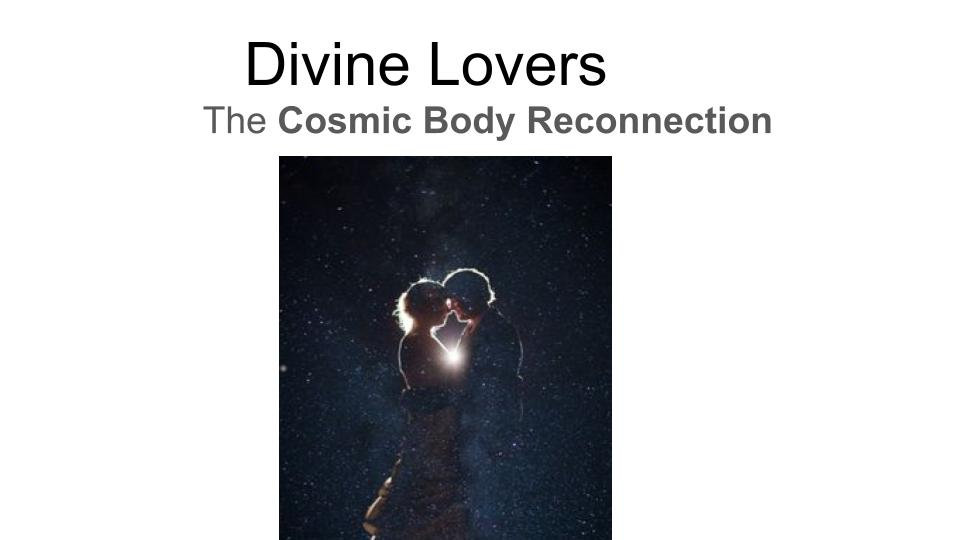Divine Lovers Cosmic Body Reconnection
