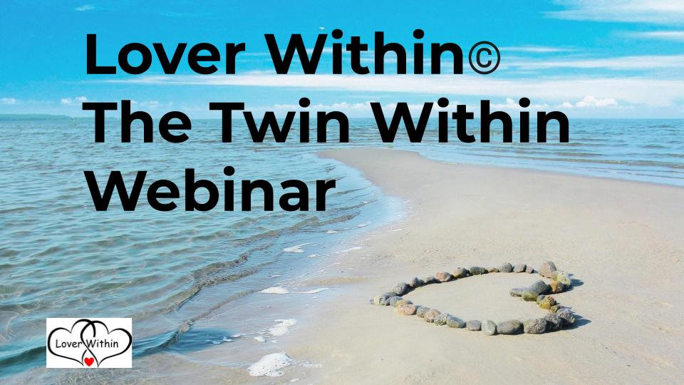 Lover Within -Twin Within Webinar