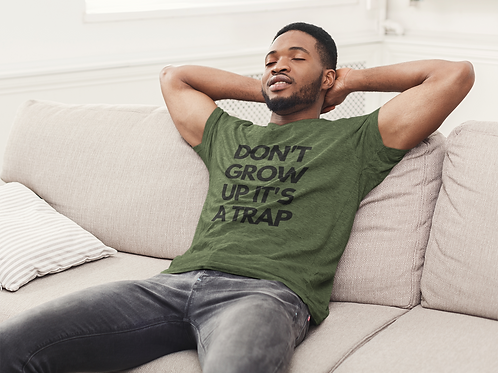 DON'T GROW UP IT'S A TRAP - Trending T-shirt