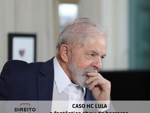 HC de Lula, o fantástico show de horrores