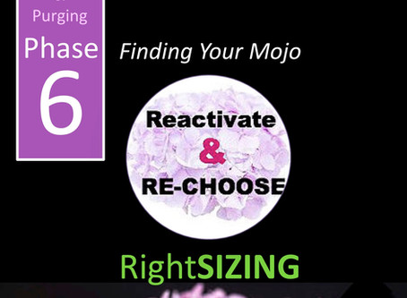 Purging Phase Six: Reactivate & Re-choose: Finding Your Mo-jo.