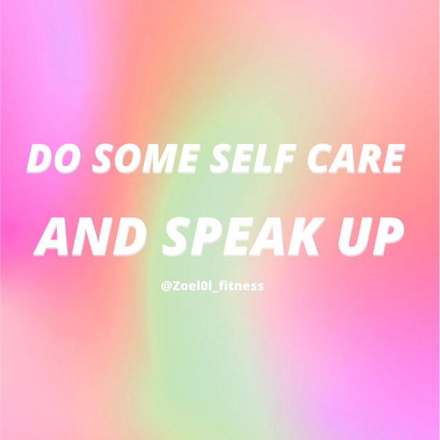 Do Some Self Care and Speak Up