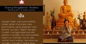 Dulu benci, sekarang rajin meditasi - Sharing oleh ITA