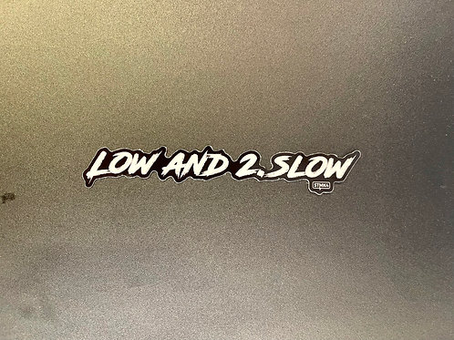 Low and 2.SLOW