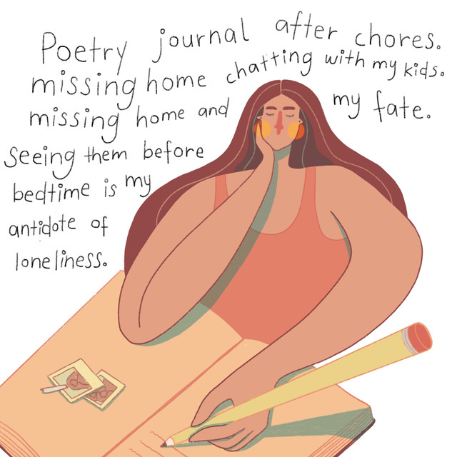 Poetry journal after chores, missing home chatting with my kids, missing home and my fate. Seeing them all before bedtime is my antidote of loneliness.