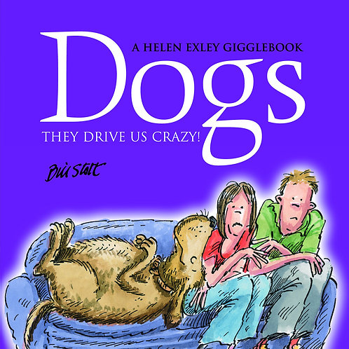 Dogs They Drive Us Crazy