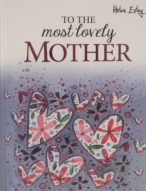 To the most lovely Mother
