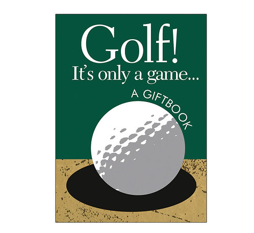 Golf its only a Game