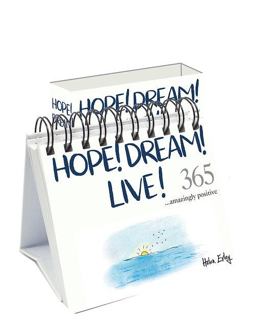 365 Hope! Dream! Live!