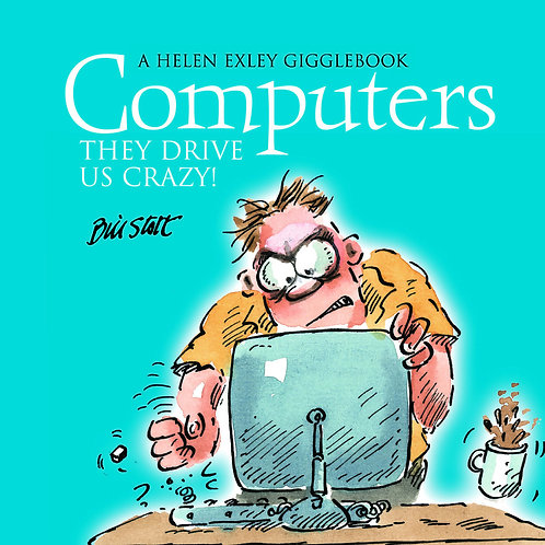Computers They Drive us Crazy
