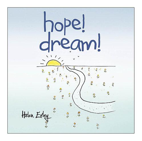 Hope! Dream!