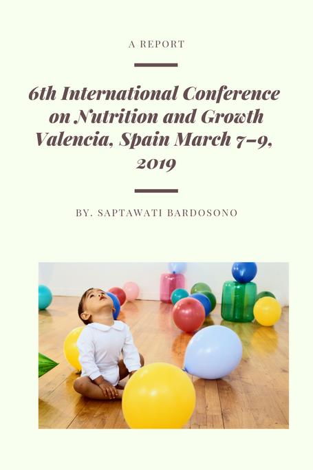 A Report: 6th International Conference on Nutrition and Growth  Valencia, Spain March 7–9, 2019