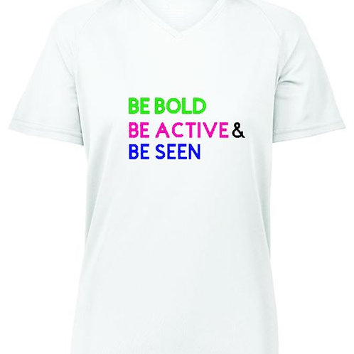 Girls Be Bold, Be Active &  Be Seen T-Shirt
