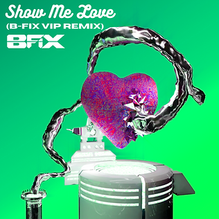 Show Me Love (B-Fix VIP Remix) CD Cover.