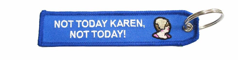 """""""Not Today Karen""""  Bag Tag"""