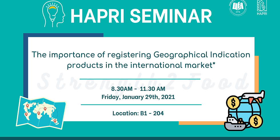 HAPRI SEMINAR: The importance of registering Geographical Indication products in the international market