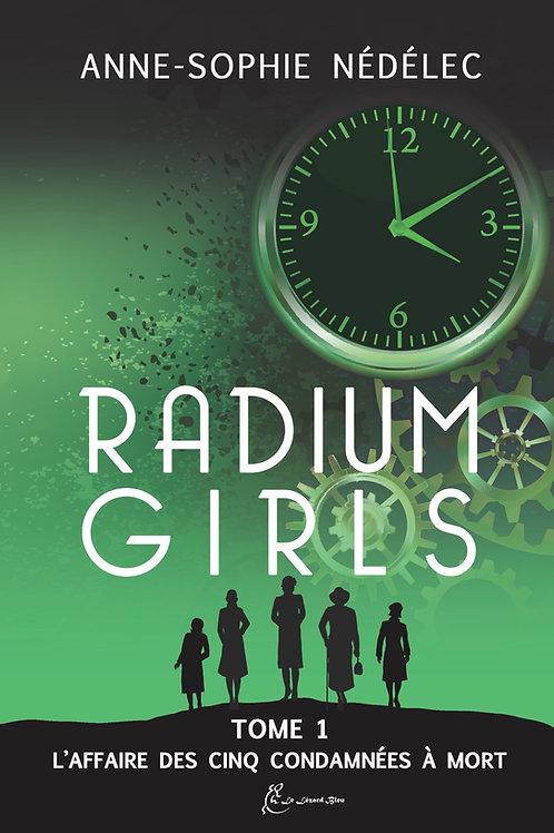 Radium Girls Tome 1.L'Affaire des Cinq condamnées à mort