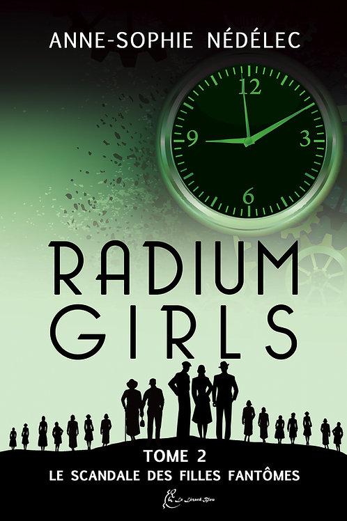 Radium Girls Tome 2. Le Scandale des Filles-Fantômes