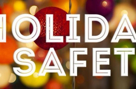 Holiday Safety TipsThe holiday season is always a special time of year. We can never be to careful,