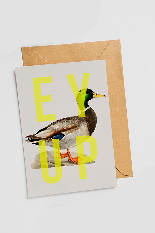 Ey Up Duck Card