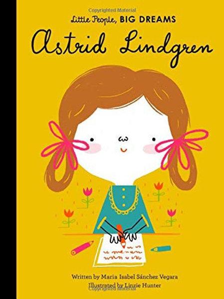 Little People, Big Dreams Book - Astrid Lindgren
