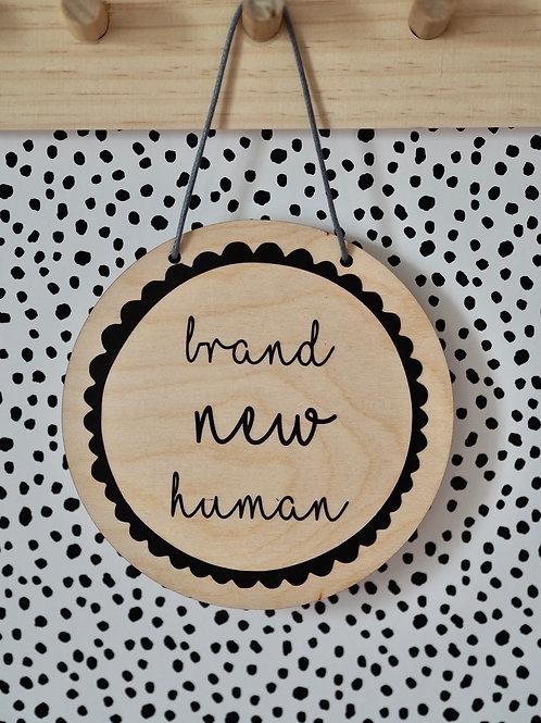 Hanging Plaque | Brand New Human