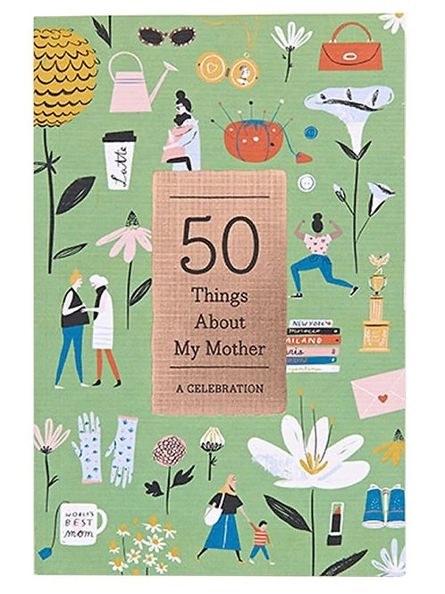 50 Things About My Mother - A Celebration