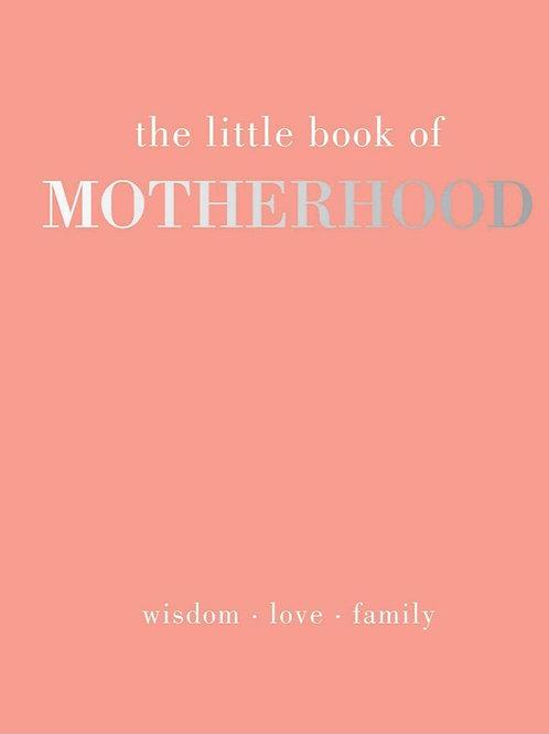 The Little Book of Motherhood