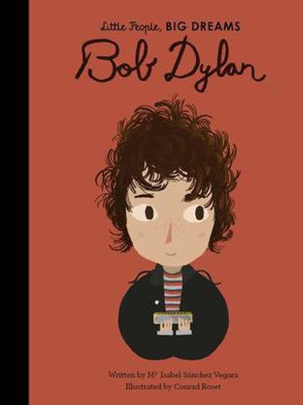 Little People, Big Dreams Book - Bob Dylan
