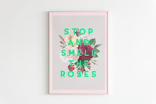 Stop And Smell The Roses | A5 Print