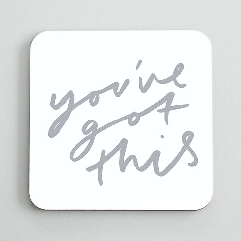 You've Got This Coaster