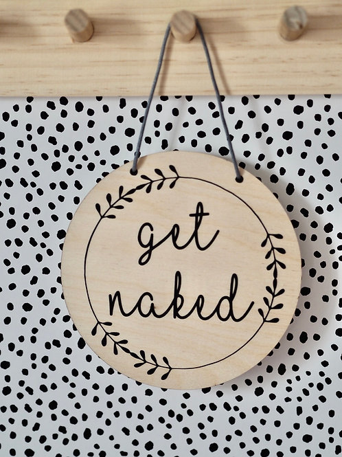 Hanging Plaque | Get Naked