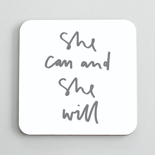 She can and she will coaster