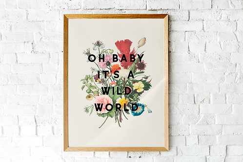 Oh Baby It's a Wild World | A5 Print