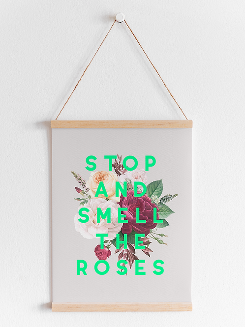 Stop And Smell The Roses | A4 Print