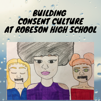 Building Consent Culture at Robeson High School (Not viewable on mobile)