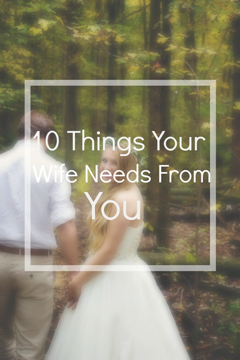 10 things your wife needs from you...