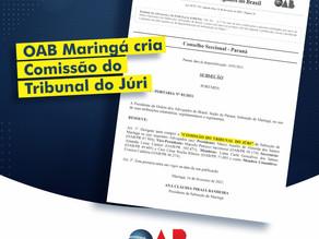 OAB Maringá cria Comissão do Tribunal do Júri