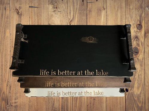 """""""Life is better at the lake"""" Small Tray"""