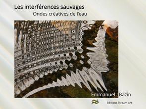 Nouvelle publication: Interférences sauvages  -  Ondes créatives de l'Eau