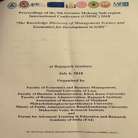 """Proceedings of the 5th Greater Mekong Sub-region International Conference (GMSIC) 2018  """"The Knowledge Discovery of Management Science and Economics for Development in GMS"""""""