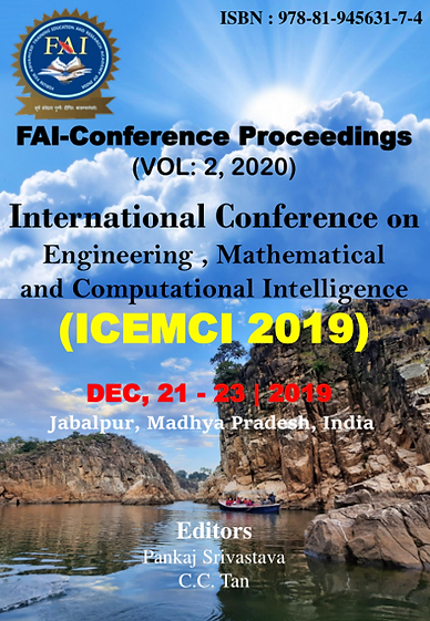 "VOL 2 (ISBN: 978-81-945631-7-4) International Conference on ""Engineering , Mathematical and Computational Intelligence"" (ICEMCI 2019) Jabalpur, Madhya Pradesh, India"